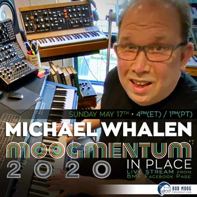 EMMY® Award-Winning Film Composer Michael Whalen to Presents Painting With Synthesizers as Part of Moogmentum In Place