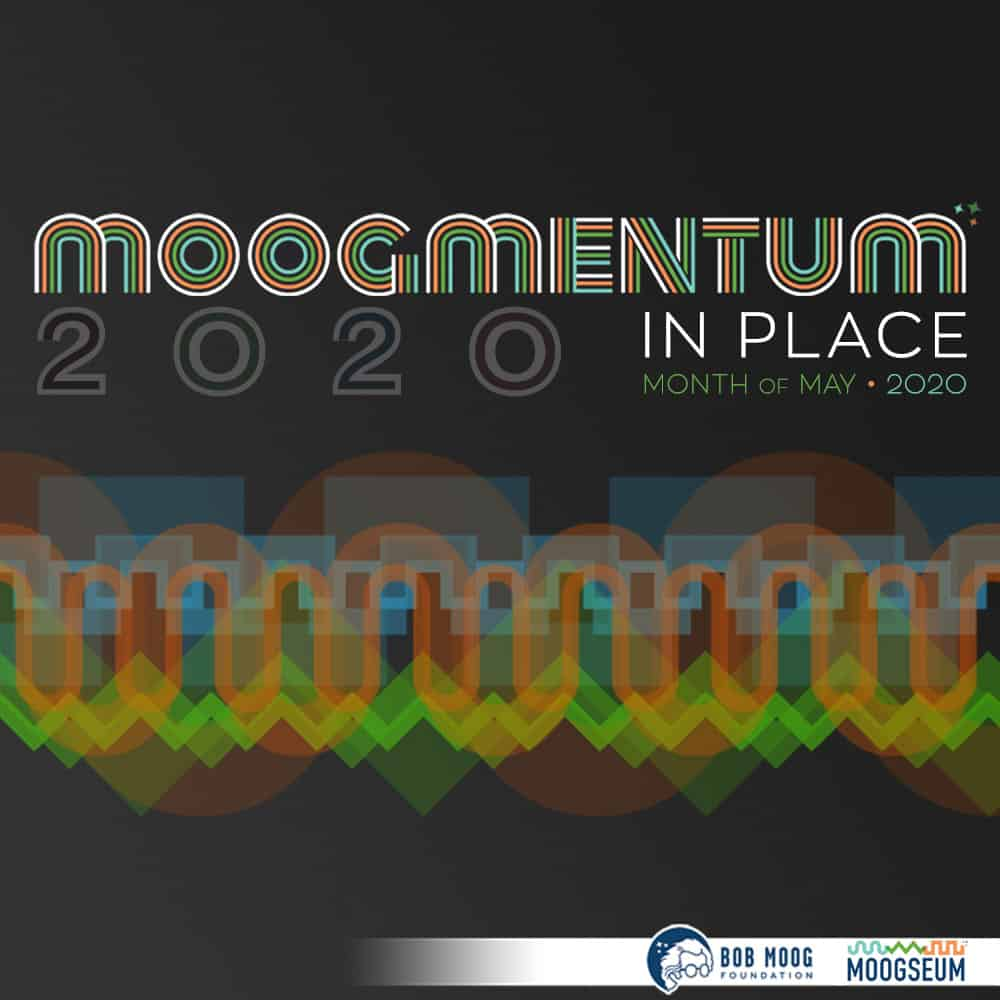 Bob Moog Foundation Announces Moogmentum In Place for the Month of May